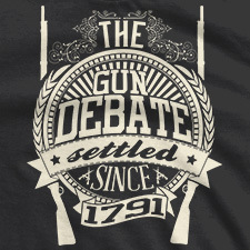 GUN DEBATE SETTLED SINCE 1791