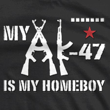 MY AK-47 IS MY HOMEBOY