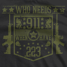 WHO NEEDS 911 WHEN YOU HAVE .223
